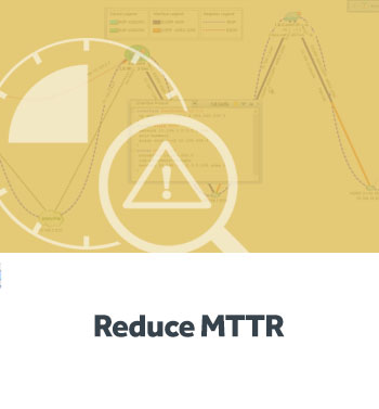 Our network automation tool will reduce Mean Time To Respond (MTTR) for faster problem resolution on your network.