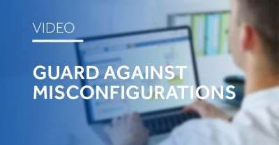 Guard Against Misconfigurations