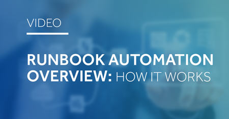 Runbook Automation Overview: How it Works