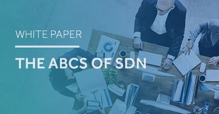 The ABCs of Software-Defined Networking (SDN)
